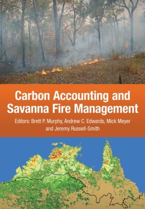 Carbon accounting and savanna fire management. Fire Management. Brett Murphy