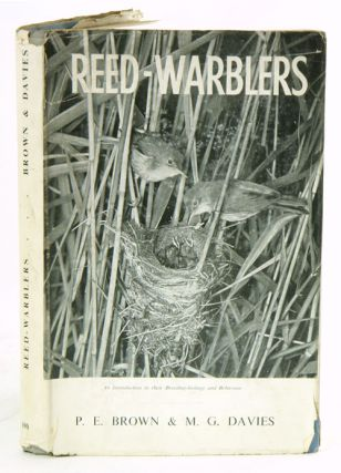 Reed-warblers: an introduction to their breeding-biology and behaviour. P. E. Brown, M. G. Davies