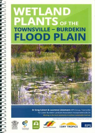 Wetland plants of the Townsville-Burdekin flood plain. Greg Calvert, Laurence Liessmann.