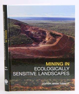 Mining in ecologically sensitive landscapes. Mark Tibbett