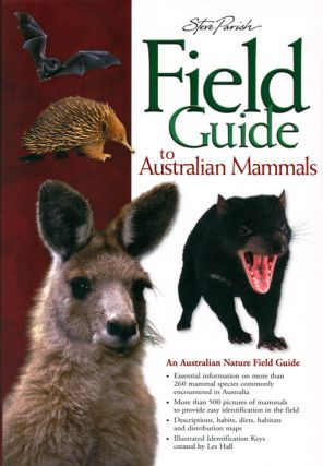 Field guide to Australian mammals. Les Hall, Steve Parish