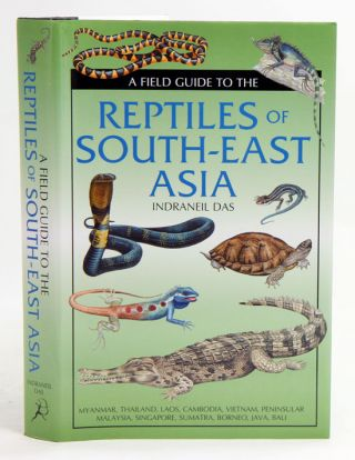 A field guide to the reptiles of south-east Asia. Indraneil Das.
