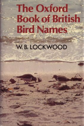 The Oxford book of British bird names. W. B. Lockwood.