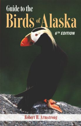 Guide to the birds of Alaska. Robert H. Armstrong.
