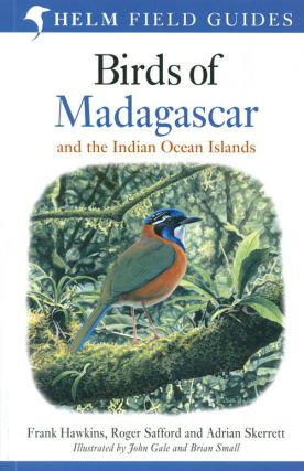 Birds of Madagascar and the Indian Ocean Islands. Frank Hawkins, Roger Safford, Adrian Skerrett