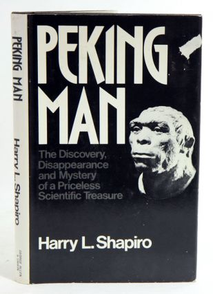 Peking man: the discovery, disappearance and mystery of a priceless scientific treasure. Harry L....