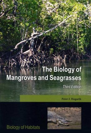 The biology of mangroves and seagrasses. Peter J. Hogarth.