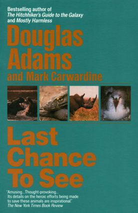 Last chance to see. Douglas Adams, Mark Carwardine.