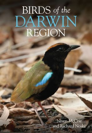 Birds of the Darwin region. Niven McCrie, Richard Noske.