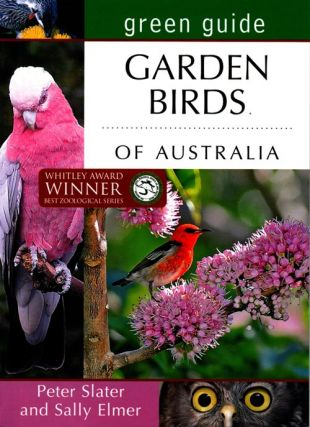 Green guide to garden birds of Australia. Peter Slater, Sally Elmer.