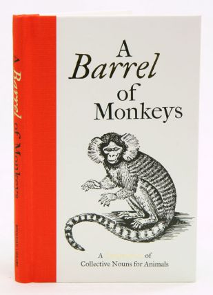 A barrel of monkeys: a compendium of collective nouns for animals. Samuel Fanous, Susie Dent, Thomas Bewick.