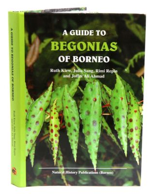 A guide to Begonias of Borneo. Ruth Kiew