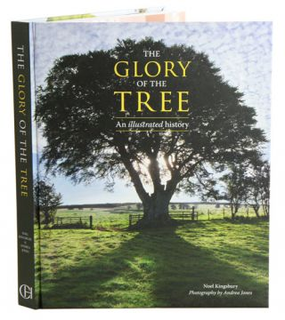 The glory of the tree: an illustrated history. Noel Kingsbury, Andrea Jones