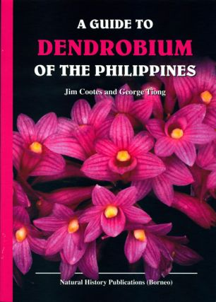 A guide to Dendrobium of the Philippines. Jim Cootes, George Tiong