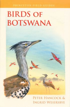 Birds of Botswana. Peter Hancock, Ingrid Weiersbye