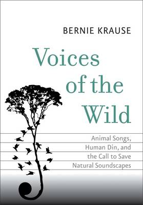 Voices of the wild: animal songs, human din, and the call to save natural soundscapes.