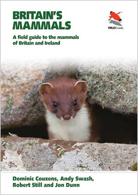 Britain's mammals: a field guide to the mammals of Britain and Ireland. Dominic Couzens.