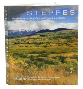 Steppes: the plants and ecology of the world's semi-arid regions. Michael Bone