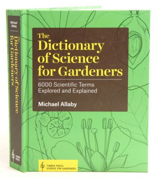 The dictionary of science for gardeners: 6000 scientific terms explored and explained.