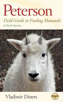Peterson field guide to finding mammals in North America. Vladimir Dinets.
