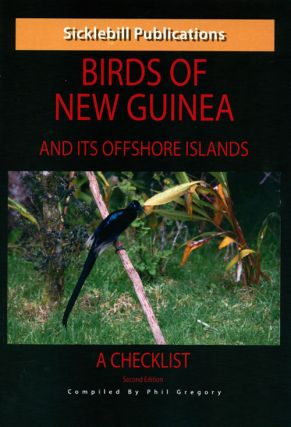 Birds of New Guinea and offshore islands: a checklist. Phil Gregory