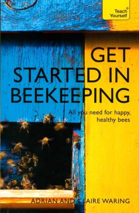 Get started in beekeeping. Adrian and Claire Waring