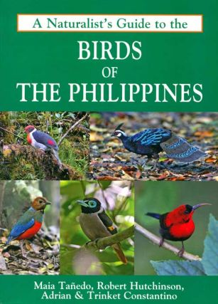 A naturalist's guide to the birds of the Philippines. Maia Tanedo.