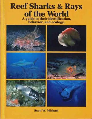 Reef sharks and rays of the world: a guide to their identification, behavior and ecology. Scott...