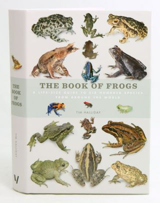Book of frogs: a lifesize guide to six hundred species from around the world. Tim Halliday
