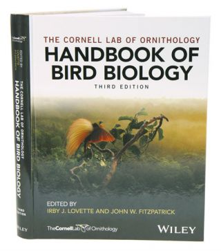 The Cornell Lab of Ornithology: handbook of bird biology. Irby J. Lovette, John W. Fitzpatrick