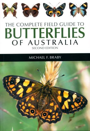The complete field guide to butterflies of Australia. Michael Braby.