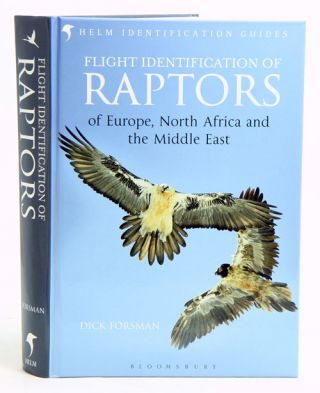 Flight identification of raptors of Europe, North Africa and the Middle East. Dick Forsman.