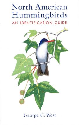 North American hummingbirds: an identification guide. George C. West