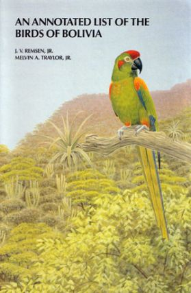 An annotated list of the birds of Bolivia. J. V. Remsen, Melvin A. Traylor