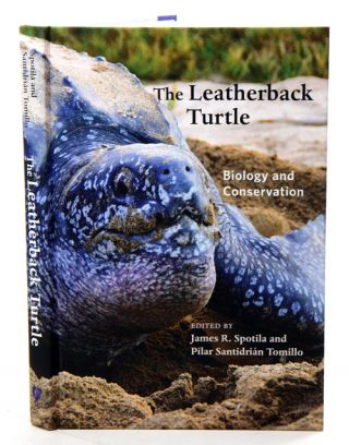 The Leatherback turtle: biology and conservation. James R. Spotila, Pilar Santidrian Tomillo