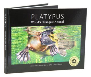 Platypus: world's strangest animal. Elizabeth Parer-Cook, David Parer