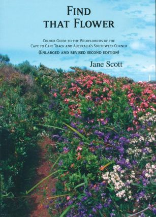 Find that flower: colour guide to the wildflowers of the Cape to Cape Track and Australia's...
