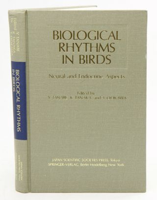 Biological rhythms in birds: neural and endocrine aspects. Y. Tanabe, K. Tanaka, T. Ookawa