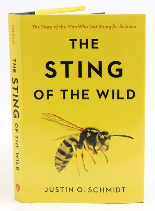 The sting of the wild. Justin O. Schmidt
