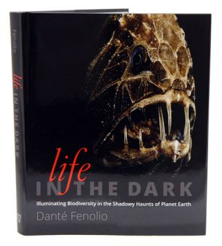 Life in the dark: illuminating biodiversity in the shadowy haunts of planet earth. Dante Fenolio