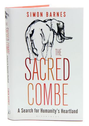 Sacred Combe: a search for humanity's heartland. Simon Barnes.