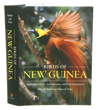 Birds of New Guinea: distribution, taxonomy and systematics. Bruce M. Beehler, Thane K. Pratt