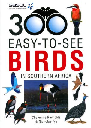 SASOL 300 easy-to-see birds. Chevonne Reynolds, Nicholas Tye