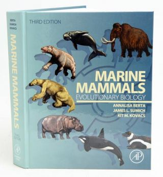 Marine mammals: evolutionary biology. Annalisa Berta.