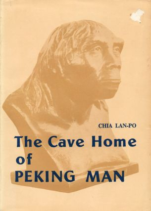 The cave home of Peking man. Chia Lan-po