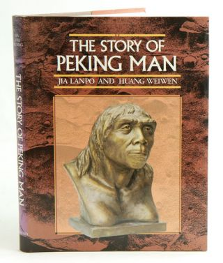 The story of Peking man: from archaeology to mystery. Jia Lanpo, Huang Weiwen.