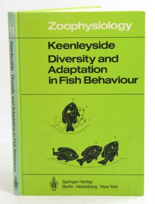 Diversity and adaptation in fish behaviour. Miles H. A. Keenleyside