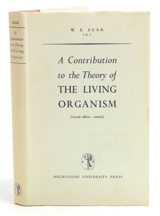 A contribution to the theory of the living organism. W. E. Agar