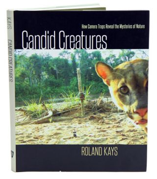 Candid creatures: how camera traps reveal the mysteries of nature. Roland Kays