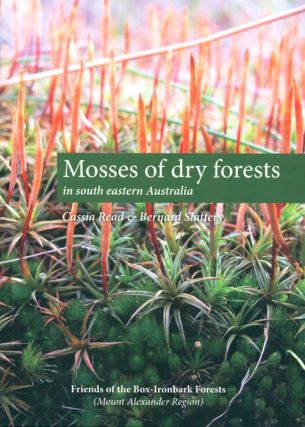 Mosses of dry forests in south eastern Australia. Cassia Read, Bernard Slattery